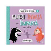 Flora, Ursi & Bursi (1). Bursi invata sa imparta cu altii - Rowena Blyth