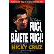 Fugi, baiete, fugi! - Nicky Cruz