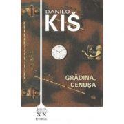 Gradina, cenusa - Danilo Kis