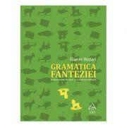 Gramatica fanteziei. Introducere in arta de a nascoci povesti - Gianni Rodari
