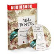 Inima prospera. Crearea unei vieti indestulatoare. Audiobook - Julia Cameron