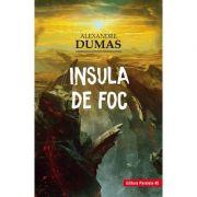 Insula de foc - Alexandre Dumas