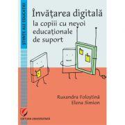 Invatarea digitala la copiii cu nevoi educationale de suport - Ruxandra Folostina, Elena Simion