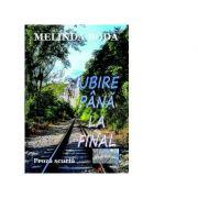 Iubire pana la final. Proza scurta - Melinda Boda