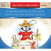 Le maitre-chat ou le chat botte / Jupanul pisoi sau motanul incaltat - Charles Perrault