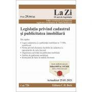 Legislatia privind cadastrul si publicitatea imobiliara. Cod 726. Actualizat la 25. 01. 2021 - Tudor Braticevici