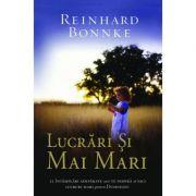 Lucrari si mai mari - Reinhard Bonnke