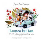 Lumea lui Ian, volumul 2. Bagaj de calatorie - Flavia Peciu-Florianu