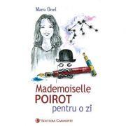 Mademoiselle Poirot pentru o zi - Mara Onel