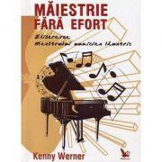 Maiestrie fara efort. Eliberarea maestrului muzician launtric - Kenny Werner