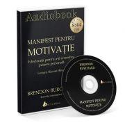 Manifest pentru Motivatie. 9 declaratii pentru a-ti Revendica Puterea Personala. Audiobook - Brendon Burchard