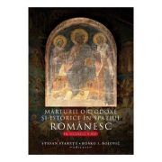 Marturii ortodoxe si istorice in spatiul romanesc, in secolele V-XVI - Stefan Staretu