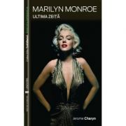 Marylin Monroe. Ultima zeita - Jerome Charyn