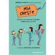 Mia creste – pentru a sti mai multe despre pubertatea la fete - Monica Peitx