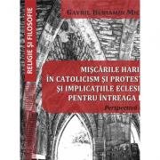 Miscarile harismatice in catolicism si protestantism si implicatiile eclesiologice pentru intreaga biserica