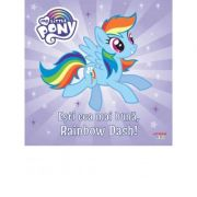 My Little Pony. Esti cea mai buna, Rainbow Dash!