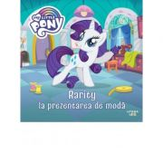 My Little Pony. Rarity la prezentarea de moda