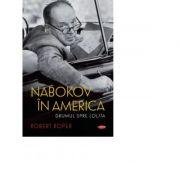 Nabokov in America - Robert Roper