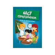 Nagy iskolaskonyvem / Marea carte despre scoala. Povesti pentru primii pasi la scoala - Katalin Izmindi