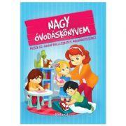 Nagy ovodaskonyvem / Marea mea carte despre gradinita. Povesti pentru primii pasi la gradinita