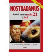 Nostradamus. Profetii sec 21 si dincolo - Jennifer K. Rhea