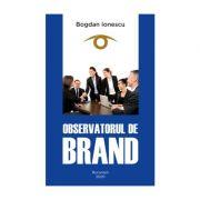 Observatorul de Brand - Bogdan Ionescu