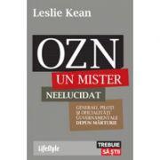 OZN. Un mister neelucidat - Leslie Kean