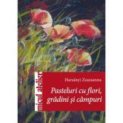 Pasteluri cu flori, gradini si campuri - Harsanyi Zsuzsanna