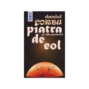 Piatra de Eol si alte povestiri - Daniel Corbu