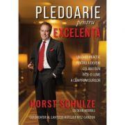 Pledoarie pentru excelenta - Horst Schulze