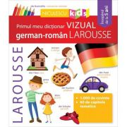 Primul meu dictionar VIZUAL german-roman - LAROUSSE