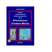 Prin exotismul interoceanic, din Panama, Costa Rica - Doru Ciucescu