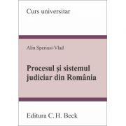 Procesul si sistemul judiciar din Romania - Alin Speriusi-Vlad