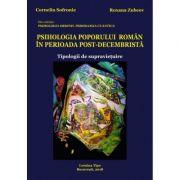 Psihologia poporului roman in perioada post-decembrista. Tipologii de supravietuire - Corneliu Sofronie, Roxana Zubcov