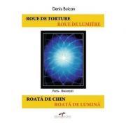 Roata de chin. Roata de lumina - Denis Buican