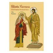 Sfanta Varvara. Cand lumina biruieste frica - Zoe Kanava