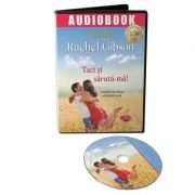 Taci si saruta-ma. Audiobook - Rachel Gibson