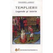 Templierii - legende si istorie - Thierry Leroy