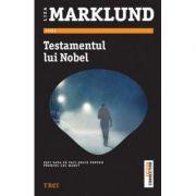 Testamentul lui Nobel - Liza Marklund