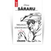 Trilogia taraneasca, Vol. 1, Niste tarani - Dinu Sararu
