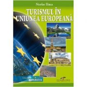 Turismul in Uniunea Europeana - Nicolae Ilinca