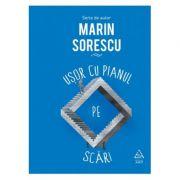 Usor cu pianul pe scari - Marin Sorescu