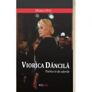 Viorica Dancila. Partea ei de adevar, autor Marga Nitu