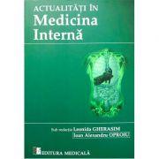 Actualitati in medicina interna - Leonida Gherasim, Ioan Alexandru Oproiu