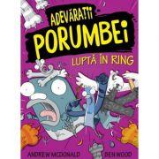 Adevaratii porumbei, vol. V Lupta in ring - Andrew McDonald, Ben Wood