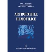 Artropatiile hemofilice - Dan V. Poenaru, Ioan Lucian Branea, Margit Serban