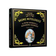 Basme mitologice - Petre Ispirescu, Alexandru Odobescu