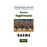 Basme (texte comentate) - Petre Ispirescu