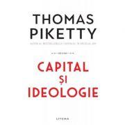 Capital si ideologie - Thomas Piketty