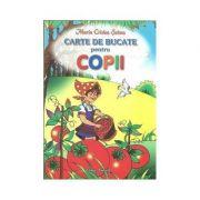 Carte de bucate pentru copii - Maria Cristea Soimu